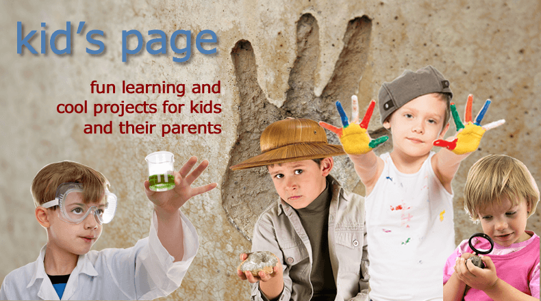 Kids Page. Cool projects for kids and their parents.